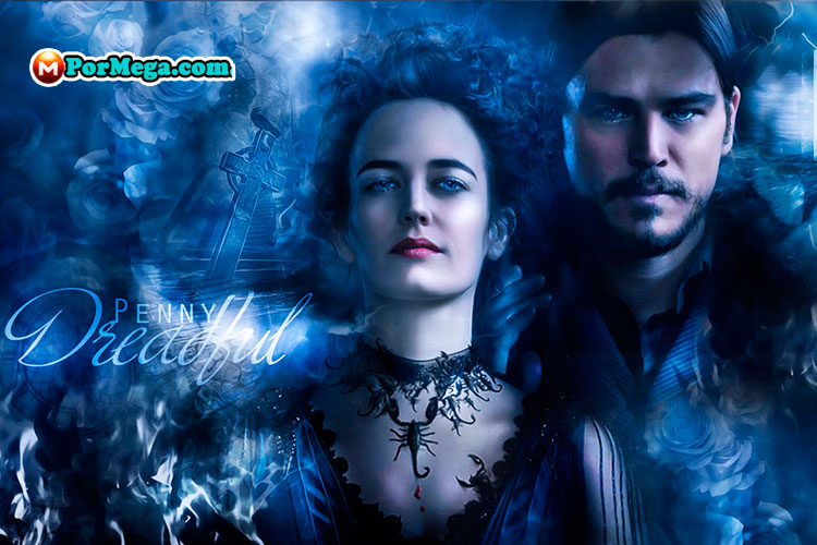 Penny Dreadful [2016][Latino][Mega][Todas Las Temporadas]
